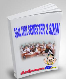 Soal UKK Semester 2 Kelas 2 SD/MI 2017