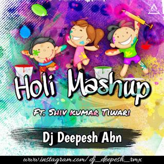 CG HOLI MASHUP (FT. SHIV KUMAR TIWARI) - DJ DEEPESH ABN