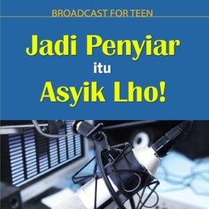 Jadi Penyiar Itu Asyik Lho -- Tips Praktis Menjadi Penyiar Radio
