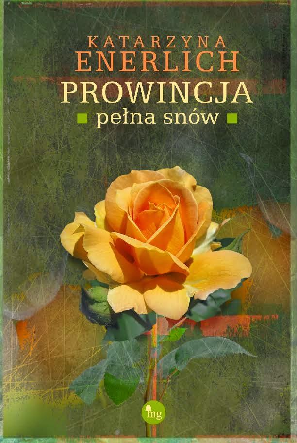 """""""Prowincja pełna snów"""" – Katarzyna Enerlich"""