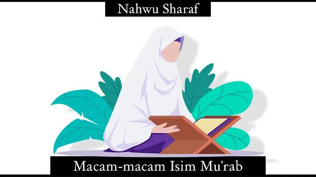 Macam-macam Isim Mu'rab beserta Contohnya