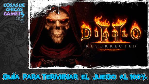 Guía de Diablo 2 Resurrected para completar el juego al 100%