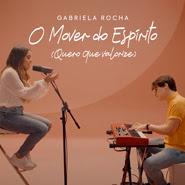 O Mover do Espírito – Gabriela Rocha