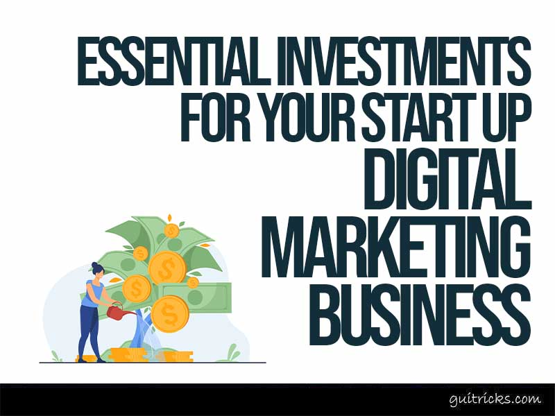 Essential Investments For Digital Marketing Business