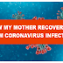 How My Mother Recovered from Coronavirus Infection