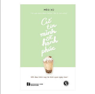 Cứ Tin Mình Sẽ Hạnh Phúc ebook PDF EPUB AWZ3 PRC MOBI