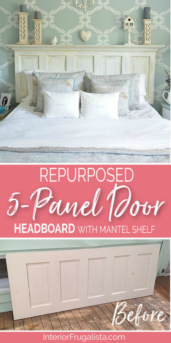 How to repurpose a vintage 5-panel door into a gorgeous farmhouse-style headboard with mantel ledge. Includes a detailed tutorial on how to build it. #diyheadboard #repurposeddoor #farmhouseheadboard #vintagedoorheadboard