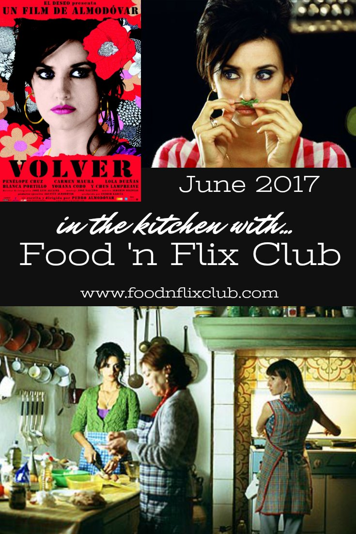 Volver, in the kitchen with #FoodnFlix Club June 2017