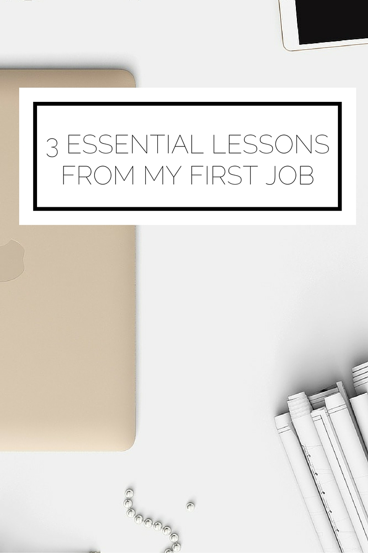 3 Essential Lessons From My First Job