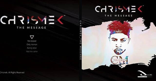 Chrismek – The Message EP Album, Release date, Track list, All you need to know - www.mp3made.com.ng