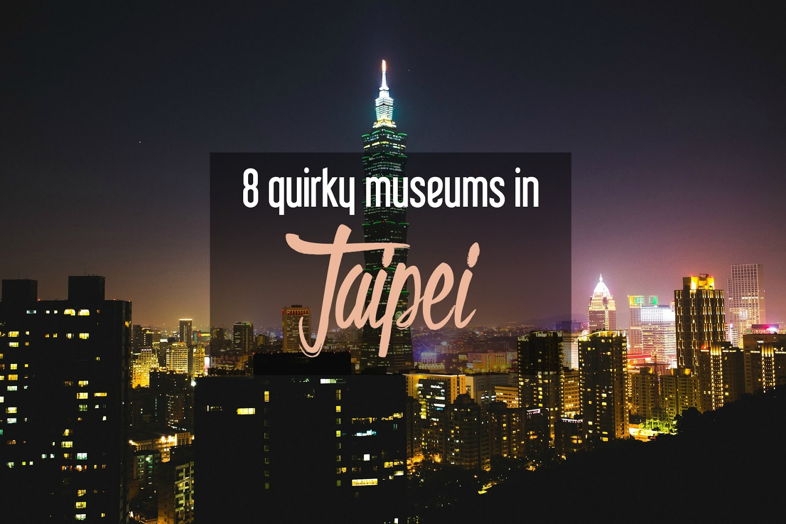 6 Quirky Museums in Taipei