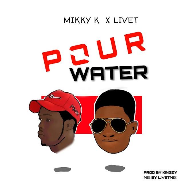Mikky k x Livet_pour water