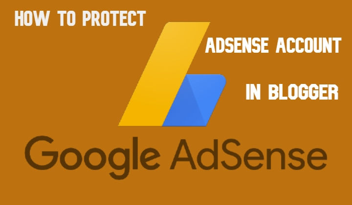 How to Protect AdSense Account In Blogger