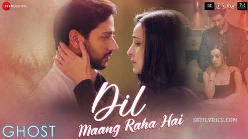 DIL MANG RAHA HAI LYRICS  [With Translation] - Ghost | Yasser Desai