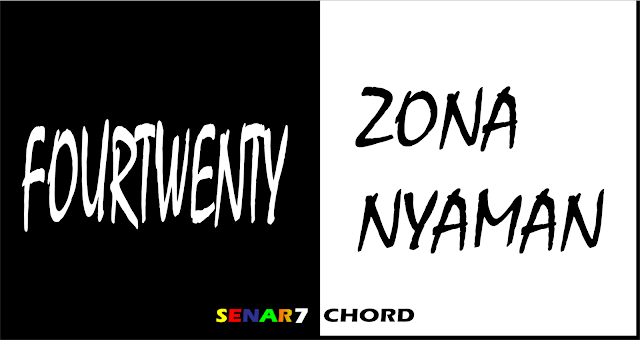 """Chord Gitar lagu Fourtwnty - """"Zona Nyaman"""""""