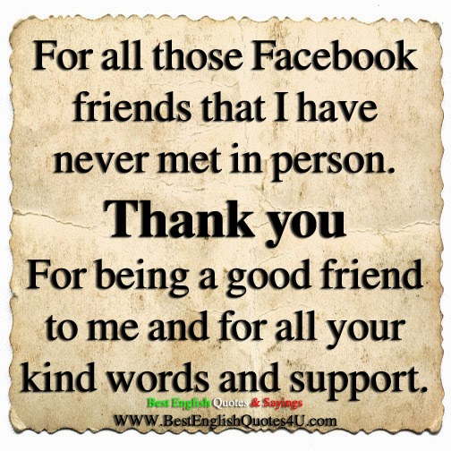 English Quotes About Friends: For All Those Facebook Friends That I Have Never Met In