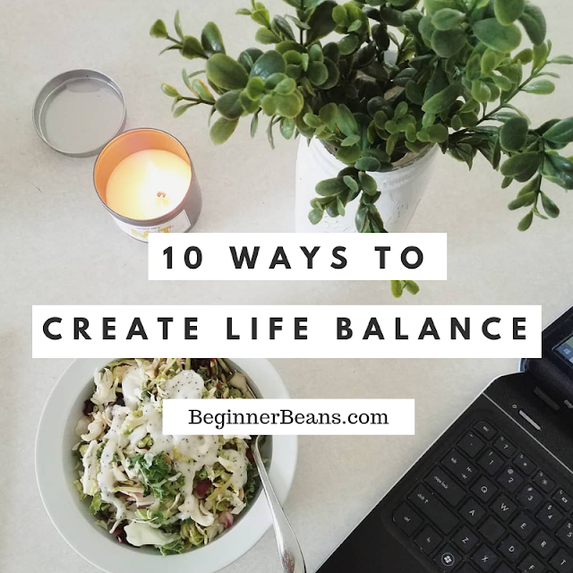10 Ways to Create Life Balance