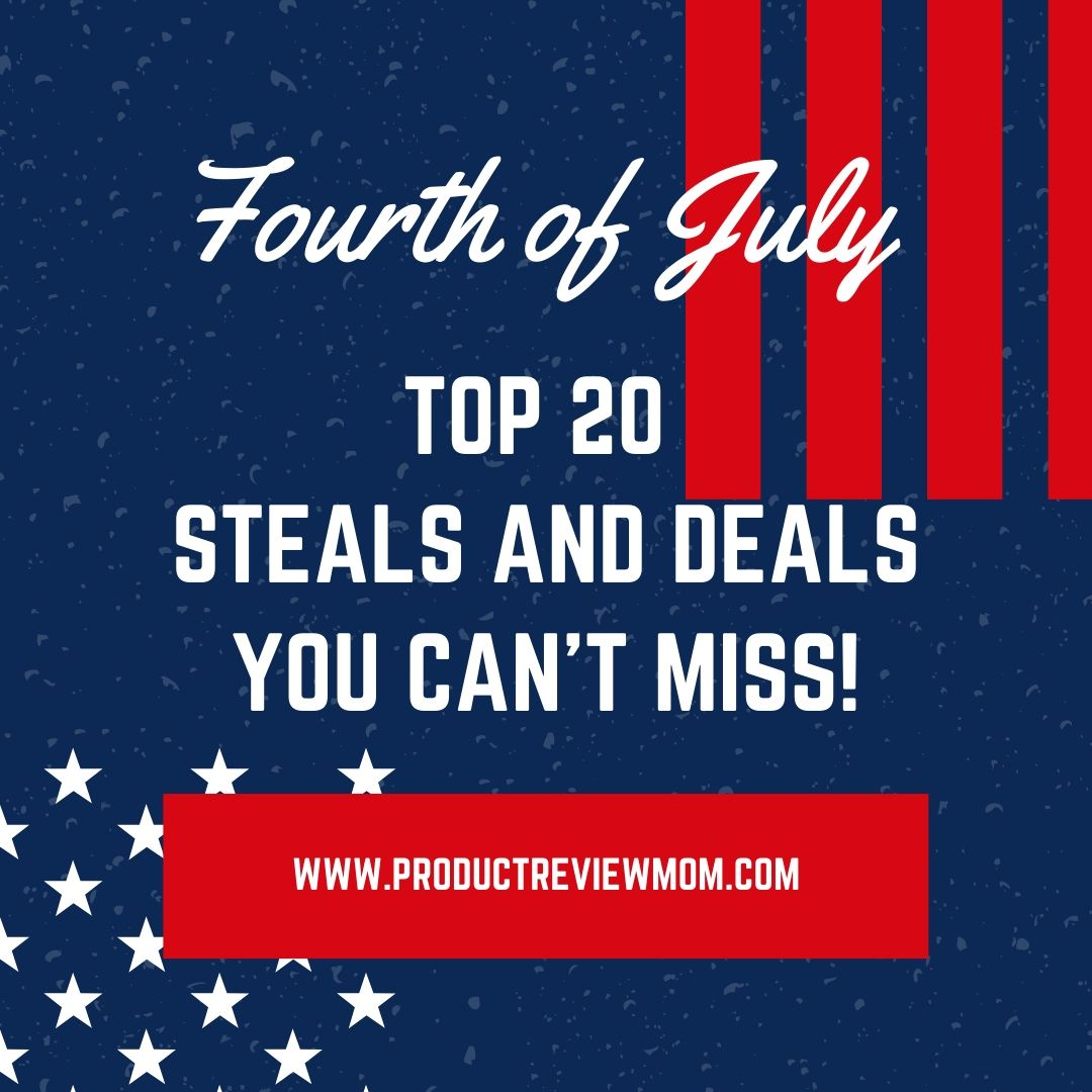 Fourth of July Top 20 Steals and Deals You Can't Miss!