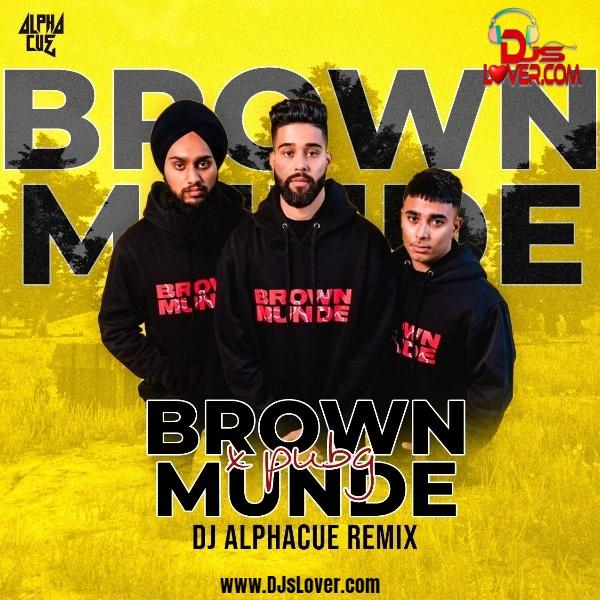 Brown Munde x PUBG Remix DJ Alphacue mp3 download