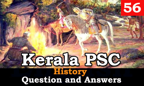 Kerala PSC History Question and Answers - 56