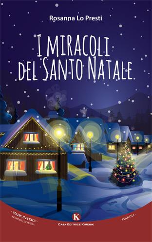 Immagini Del Santo Natale.Recensione I Miracoli Del Santo Natale Di Rosanna Lo Presti