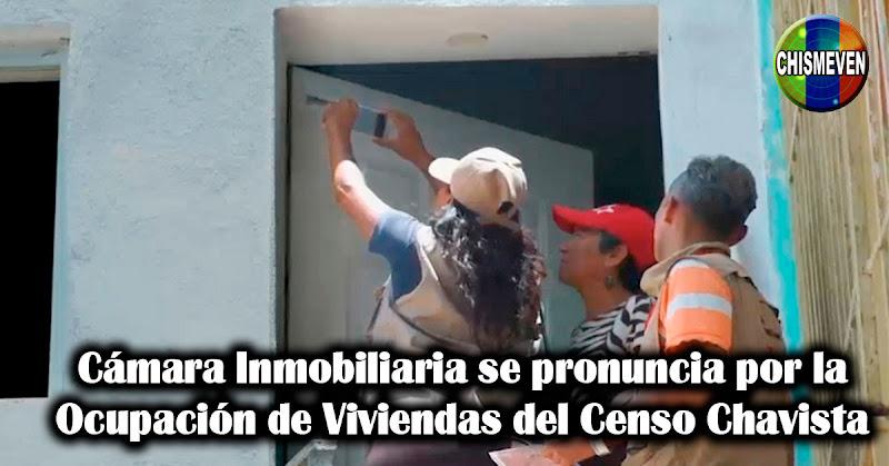 Cámara Inmobiliaria se pronuncia por la Ocupación de Viviendas del Censo Chavista
