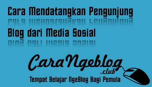 Cara Mendatangkan Pengunjung Blog dari Media Sosial