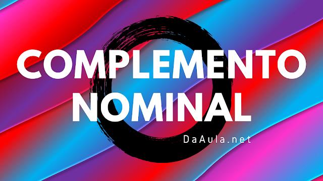 Língua Portuguesa: O que é Complemento Nominal