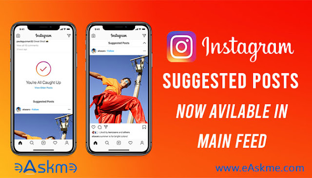 Instagram Suggested Posts is Now Avilable in the Main Feed: eAskme