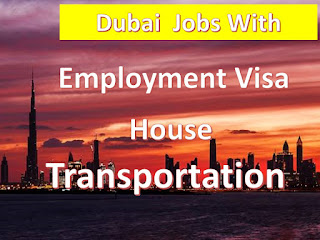 Jobs Available In Dubai , With Employment Visa