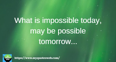 What is impossible today | quotes for instagram