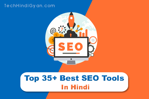 Top 35+ Best SEO Tools in Hindi | Search Engine Optimization Tools 2020