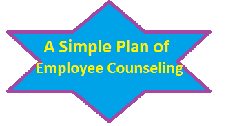 A Simple Plan of Employee Counseling