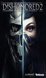 836200b82cb8b188a7ca6423188b2f74 - Dishonored 2 v1.77.9 + DLC + Bethesda.net Bonus