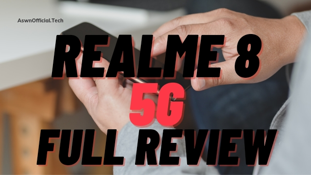 Realme 8 5G Full Review   Best Cheapest 5G Smartphones