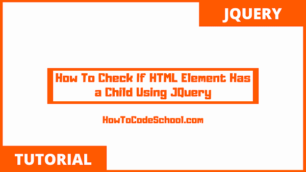 How To Check If HTML Element Has a Child Using JQuery