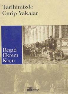 Reşat Ekrem Koçu - Tarihimizde Garip Vak'alar
