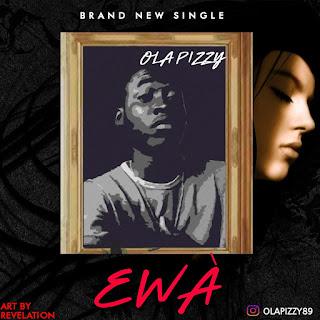 [Music] Olapizzy - Ewa
