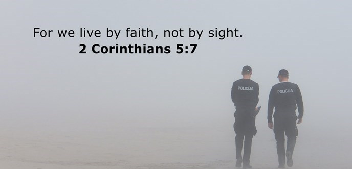 For we live by faith, not by sight.