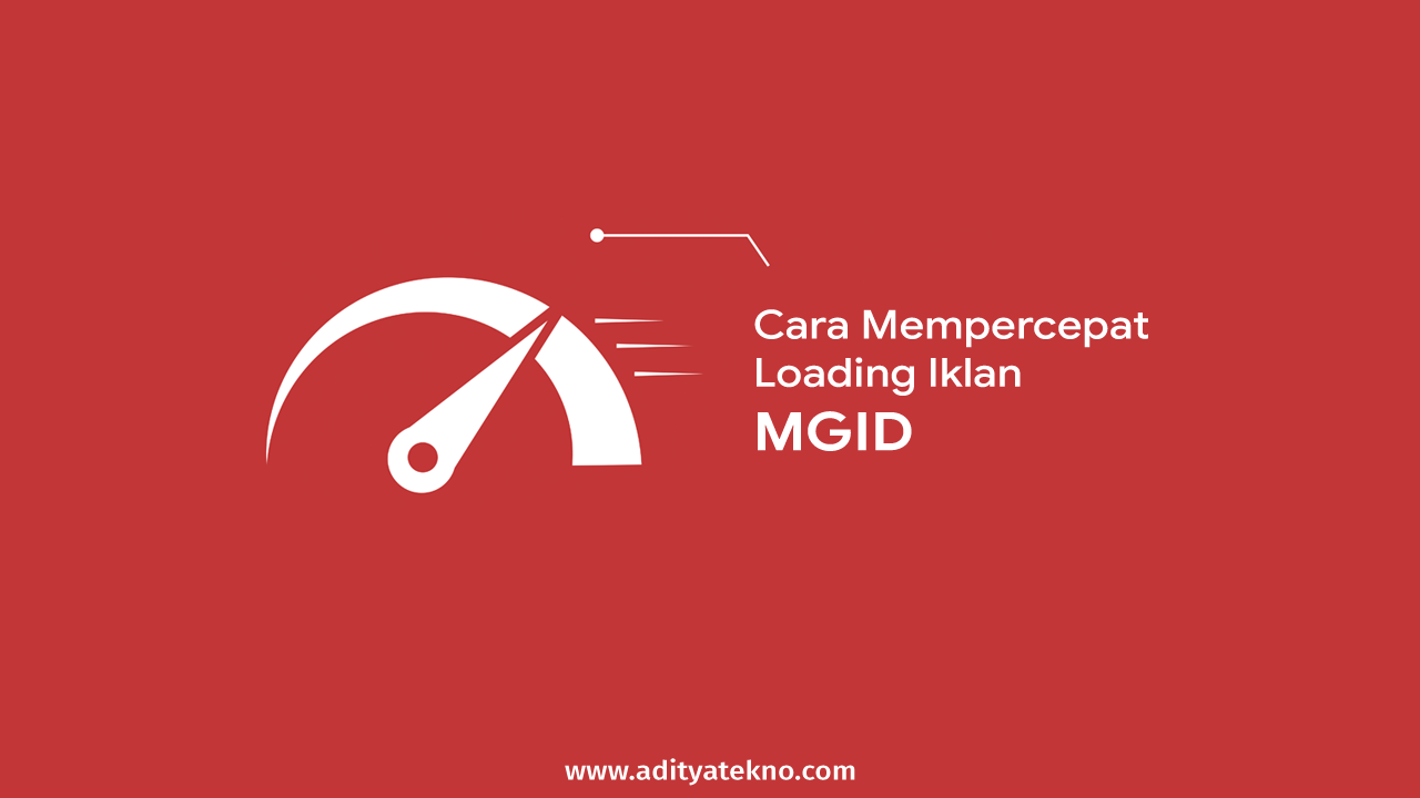 Cara Mempercepat Loading Iklan MGID di Blogger