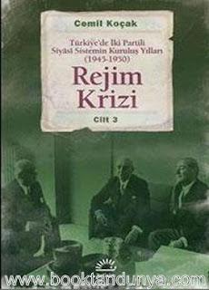 Cemil Koçak - Türkiye'de İki Partili Siyasi Sistemin Kuruluş Yılları (1945-1950) Cilt 3 Rejim Krizi