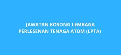 Jawatan Kosong Lembaga Perlesenan Tenaga Atom 2019 (LPTA)