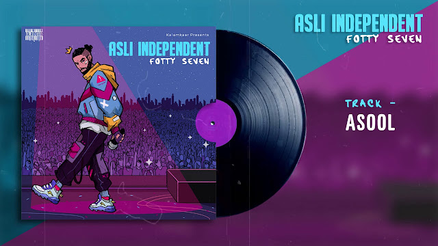 FOTTY SEVEN - ASOOL SONG LYRICS | ft. TALWIINDER | ASLI INDEPENDENT EP | KALAMKAAR Song Lyrics
