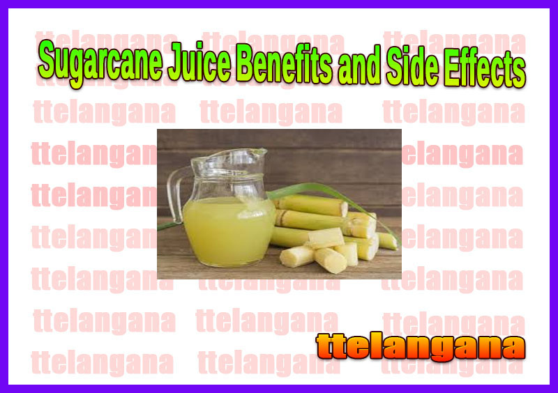 Sugarcane Juice Benefits and Side Effects