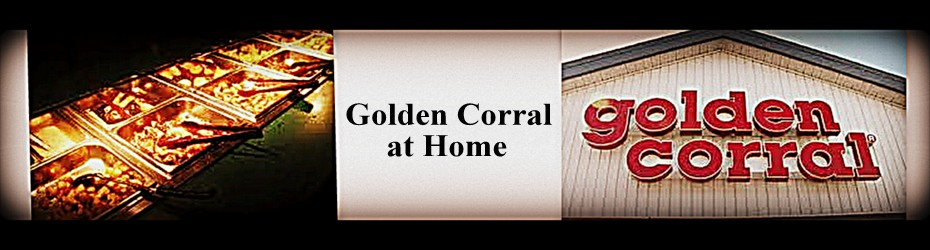 Golden Corral Restaurant Copycat Recipes