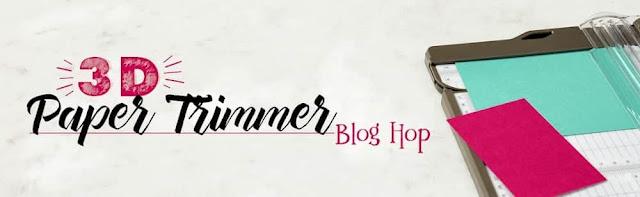 3D Paper Trimmer September Blog Hop