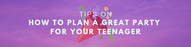Tips on How to Plan a Great Party for Your Teenager