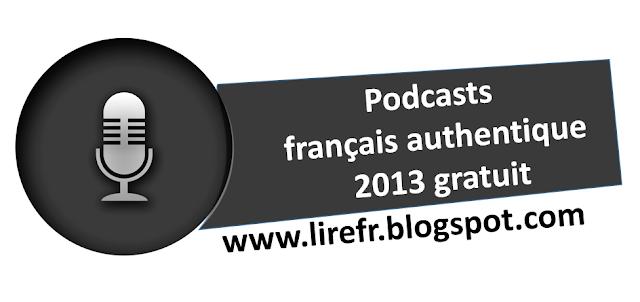 Podcasts français authentique 2013 gratuit