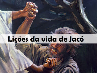 Sermão sobre Jacó | Lições da vida de Jacó