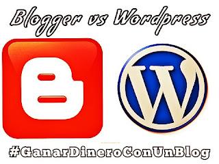 blogger blogspot vs wordpress cual es mejor para ganar dinero con un blog